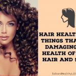 Hair Health 101: 7 Things That Are Damaging the Health of Your Hair and Scalp