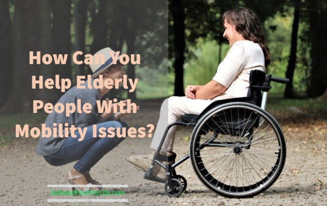 Help Elderly People With Mobility Issues