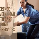 Difference Between Home Health Care and Home Care Services