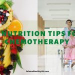 12 Nutrition Tips for Chemotherapy