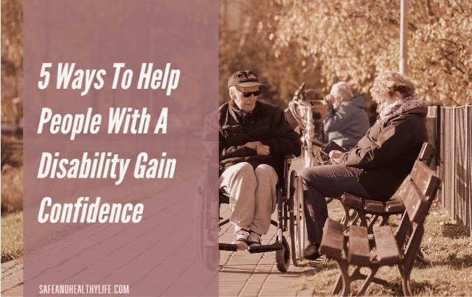 5 Ways To Help People With A Disability Gain Confidence