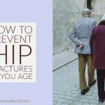 How to Prevent Hip Fractures As You Age
