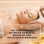 The Differences Between Remedial Massage and Relaxation Massage