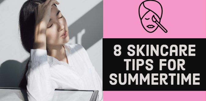 Skincare Tips for Summertime