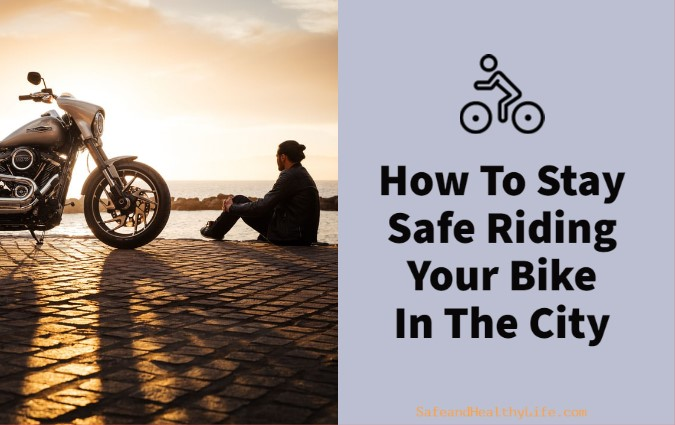 Stay Safe Riding Your Bike In The City