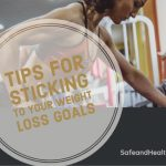 6 Tips for Sticking to Your Weight Loss Goals