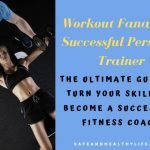 The Ultimate Guide to Turn Your Skills to Become a Successful Fitness Coach