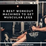 6 Best Workout Machines To Get Muscular Legs
