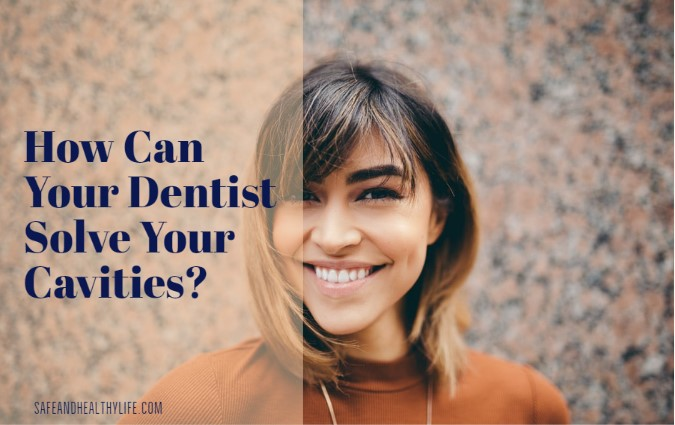 Your Dentist Solve Your Cavities