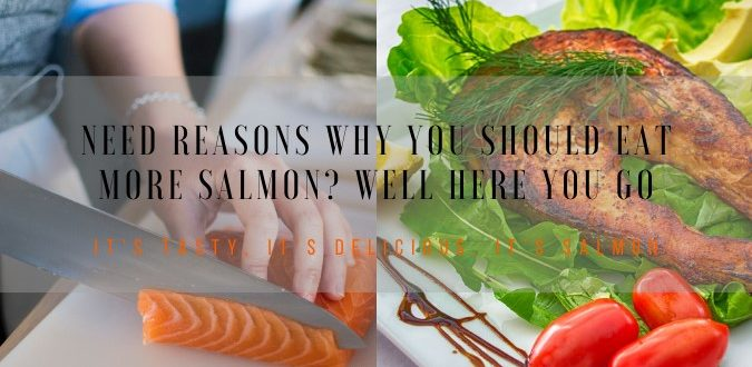 seven impressive benefits of eating salmon