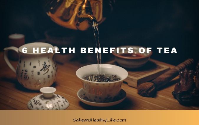 6 Health Benefits of Tea