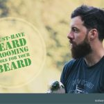 7 Must-Have Beard Grooming Tools For Your Beard