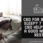 CBD for Better Sleep? 7 Ways CBD Helps Get a Good Night's Rest