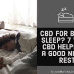 CBD for Better Sleep? 7 Ways CBD Helps Get a Good Night's Rest