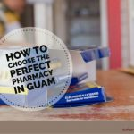How to Choose the Perfect Pharmacy in Guam
