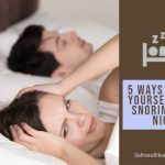 5 Ways To Stop Yourself From Snoring Each Night