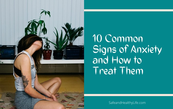 Common Signs of Anxiety and How to Treat Them