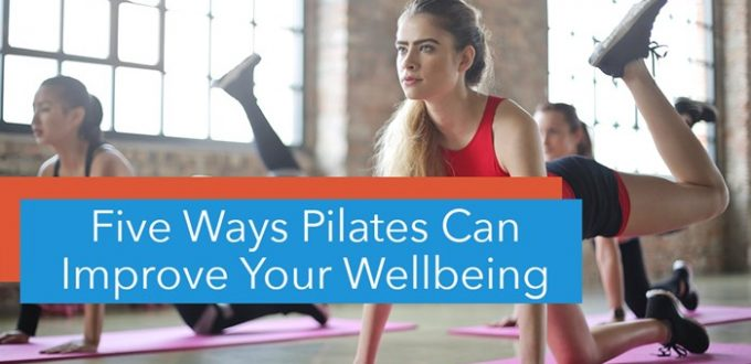 Pilates Can Improve Your Wellbeing