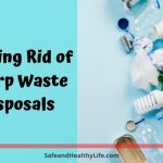 Getting Rid of Sharp Waste Disposals