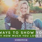 5 Ways To Show Your Baby How Much You Love Them