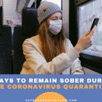 5 Ways to Remain Sober During the Coronavirus Quarantine