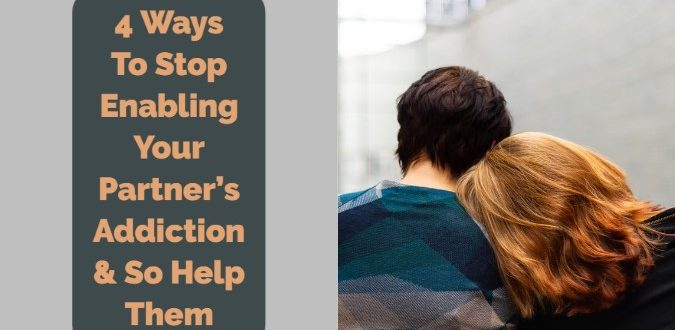 Stop Enabling Your Partner's Addiction