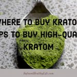 [Where to Buy Kratom] 5 Tips to Buy High-Quality Kratom