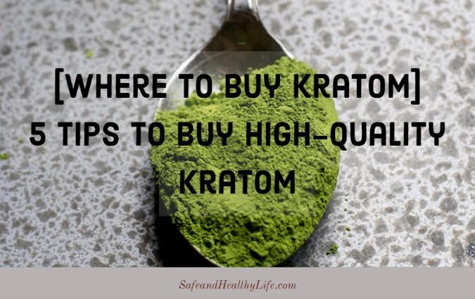 Tips to Buy High-Quality Kratom