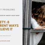 Anxiety: 8 Different Ways to Relieve It