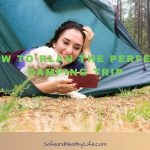 How to Plan the Perfect Camping Trip