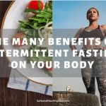 The Many Benefits of Intermittent Fasting on Your Body