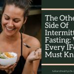 The Other Side Of Intermittent Fasting: What Every IFer Must Know