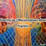 Clearing Up 7 Misconceptions about Psychics