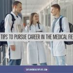 10 Tips To Pursue Career In The Medical Field