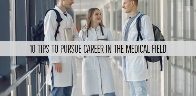 Pursue Career In The Medical Field