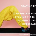 7 Major Reasons Why Staying Fit Is Vital During Corona Outbreak