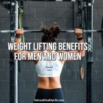 Weight Lifting Benefits For Men and Women