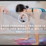 Your Personal Trainer is Worth the Money? 5 Ways to Analyze