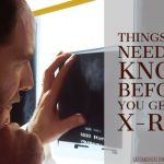 Things You Need to Know Before You Get an X-ray