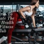 Criteria To Evaluate The Right Health And Fitness Club
