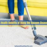 6 Health Benefits of Using the Vacuum Cleaner