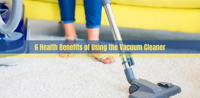 Health Benefits of Using the Vacuum Cleaner