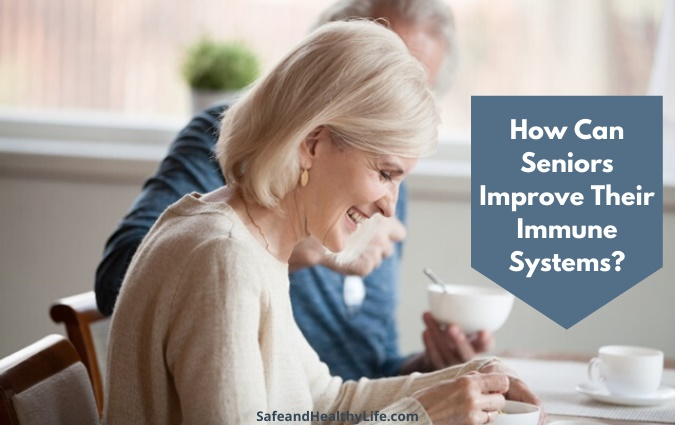 How Can Seniors Improve Their Immune Systems