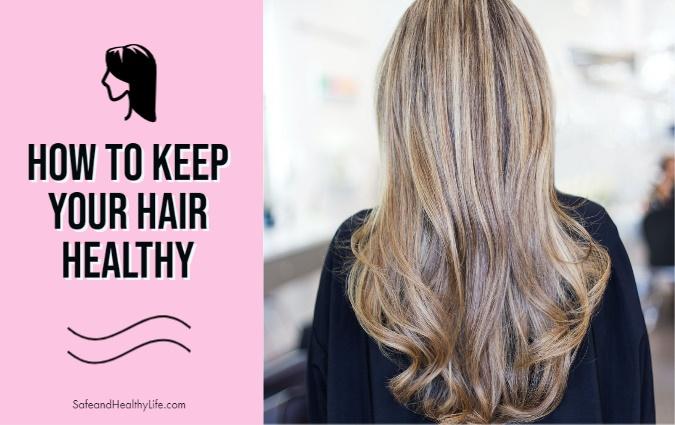 Keep Your Hair Healthy