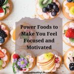 Power Foods to Make You Feel Focused and Motivated