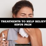5 Treatments to Help Relieve Sinus Pain