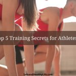 Top 5 Training Secrets for Athletes