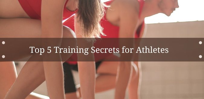 Training Secrets for Athletes