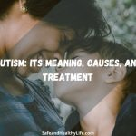 Autism: Its Meaning, Causes, and Treatment