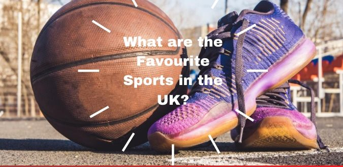 Favourite Sports in the UK